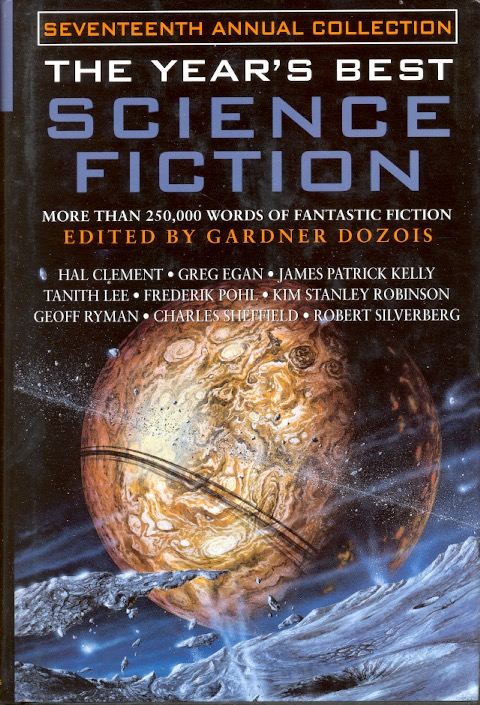 The Year's Best Science Fiction: Seventeenth Annual Collection. Gardner Dozois.