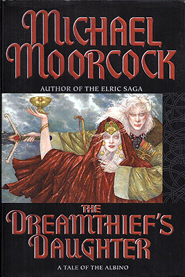 The Dreamthief's Daughter. Michael Moorcock.