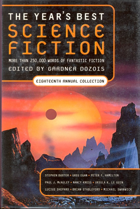 The Year's Best Science Fiction: Eighteenth Annual Collection. Gardner Dozois.