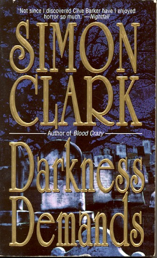 Darkness Demands. Simon Clark.