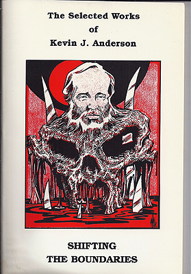 Shifting the Boundaries: The Selected Works of Kevin J. Anderson. Kevin J. Anderson.