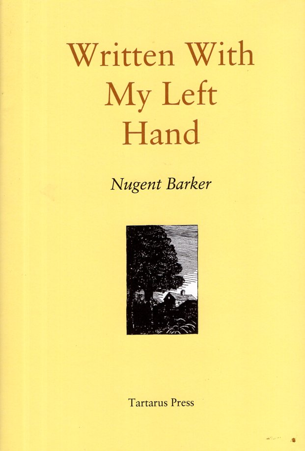 Written with My Left Hand. Nugent Barker.