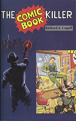 The Comic Book Killer. Richard A. Lupoff.