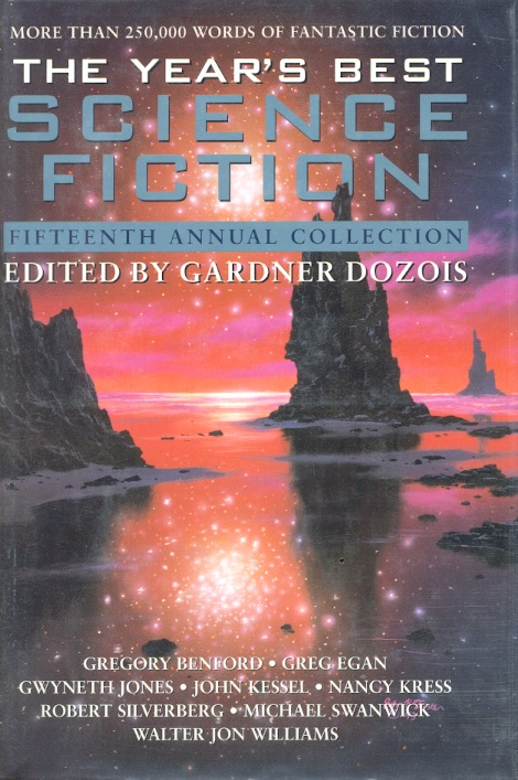 The Year's Best Science Fiction: Fifteenth Annual Collection. Gardner Dozois.