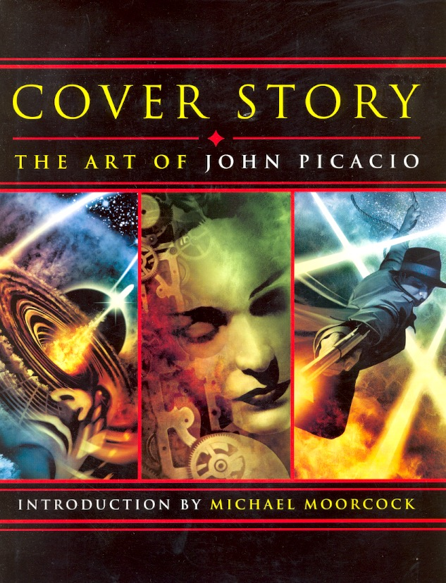 Cover Story: The Art of John Picacio. JOHN PICACIO, Michael Moorcock.