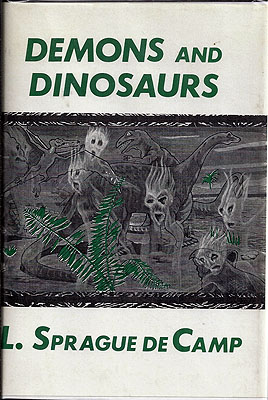 Demons and Dinosaurs. L. Sprague de Camp.