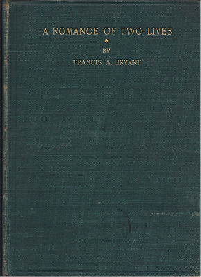 A Romance of Two Lives. Francis Bryant.