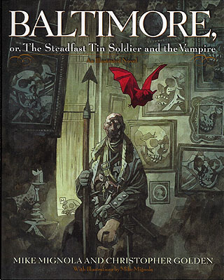 Baltimore, or, The Steadfast Tin Soldier and the Vampire. Christopher Golden, Mike Mignola.