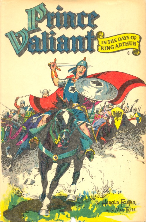 Prince Valiant in the Days of King Arthur: Prince Valiant Volume One. Harold Foster.
