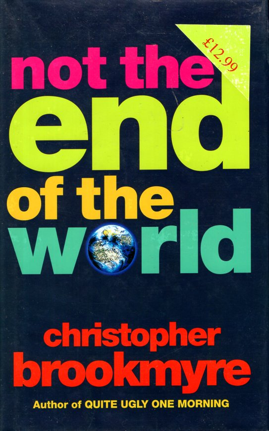 Not the End of the World. Christopher Brookmyre.
