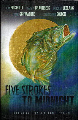 Five Strokes to Midnight. Gary Braunbeck, Hank Schwaeble.