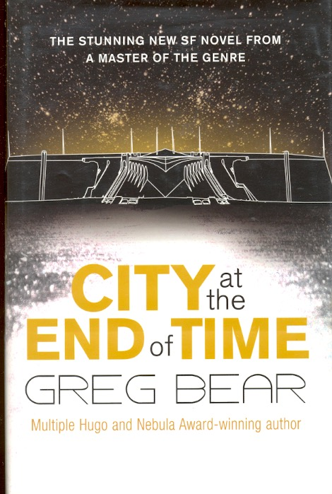 City at the End of Time. Greg Bear.
