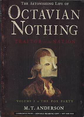 Octavian Nothing: Traitor to the Nation. M. T. Anderson.