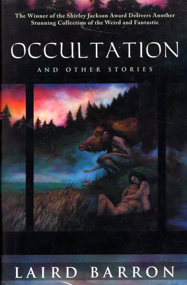 Occultation and Other Stories. Laird Barron.