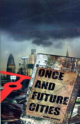 Once and Future Cities. Allen Ashley.
