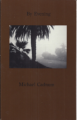 By Evening. Michael Cadnum.