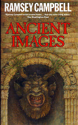 Ancient Images. Ramsey Campbell.