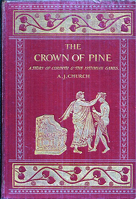 The Crown of Pine. A. J. Church.