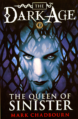The Queen of Sinister, The Dark Age: Book Two. Mark Chadbourn.