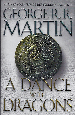 A Dance with Dragons: A Song of Ice and Fire Book Five. George R. R. Martin.