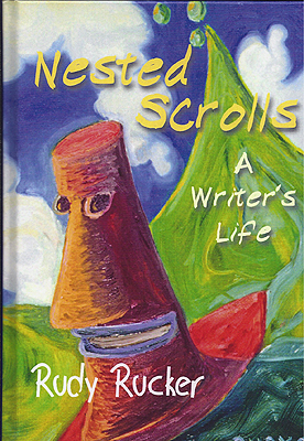 Nested Scrolls: A Writer's Life. Rudy Rucker.