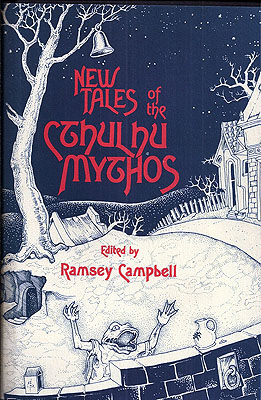 New Tales of the Cthulhu Mythos. Ramsey Campbell.