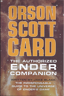 Orson Scott Card: The Authorized Ender Companion. Jake Black, re: Orson Scott Card.