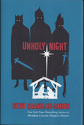 Unholy Night. Seth Grahame-Smith.