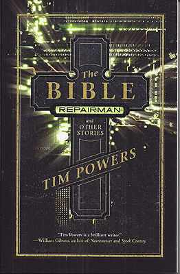 The Bible Repairman and Other Stories. Tim Powers.