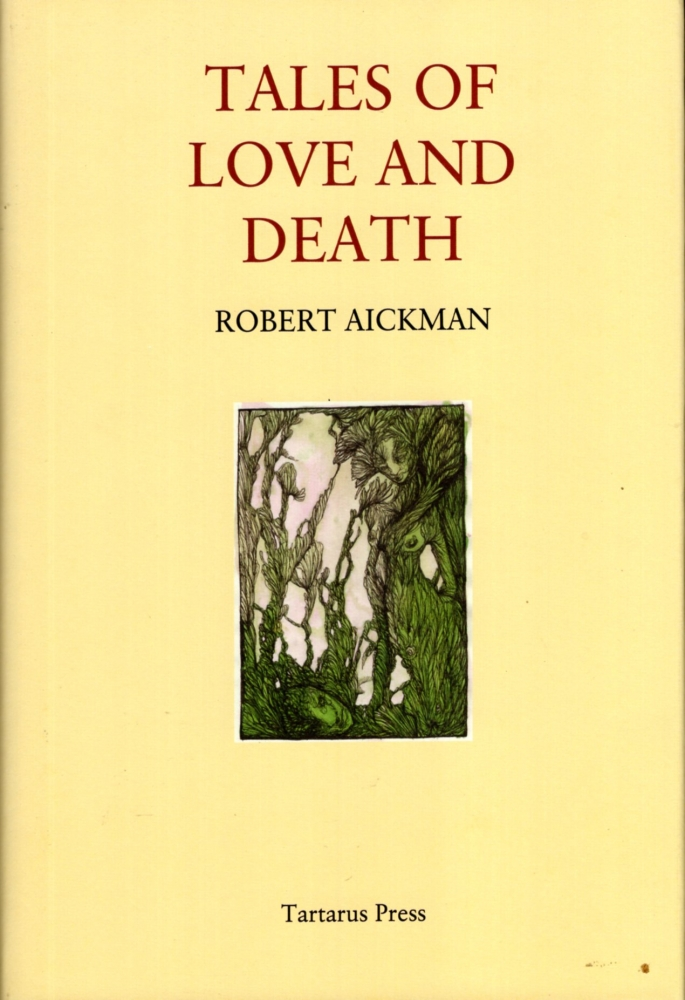 Tales of Love and Death. Robert Aickman.