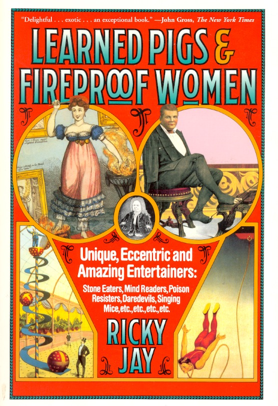 Learned Pigs and Fireproof Women. UNIQUE ENTERTAINERS.
