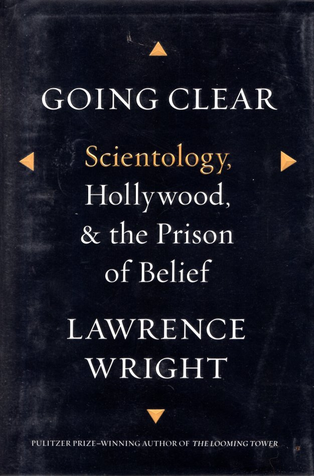 Going Clear: Scientology, Hollywood, and the Prison of Belief. Lawrence Wright.