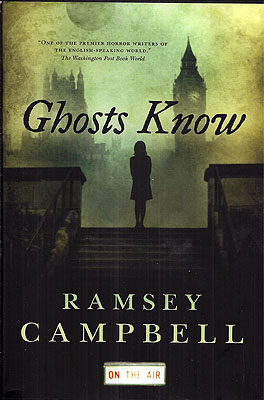 Ghosts Know. Ramsey Campbell.