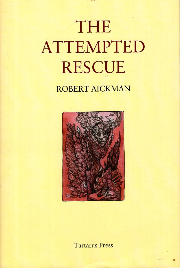 The Attempted Rescue. Robert Aickman.