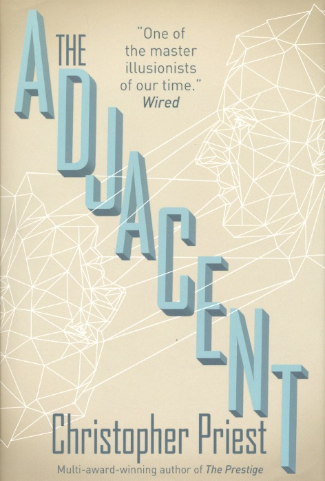 The Adjacent. Christopher Priest.