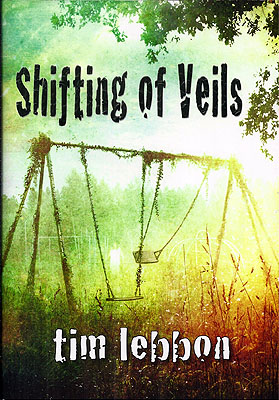 Shifting of Veils. Tim Lebbon.