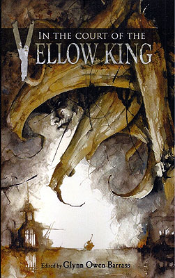 In the Court of the Yellow King. Glynn Owen Barrass.