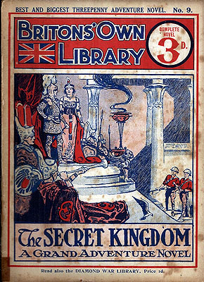 The Secret Kingdom: A Tale of Marvelous Adventures in Strange Lands. BRITON'S OWN LIBRARY, Anonymous.