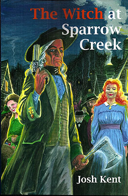 The Witch at Sparrow Creek. Josh Kent.