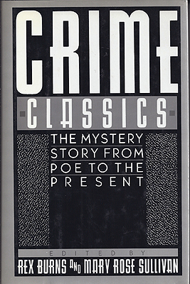 Crime Classics: The Mystery Story From Poe to the Present. Rex Burns, Mary Rose Sullivan.