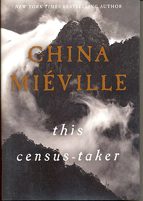 This Census-Taker. China Mieville.
