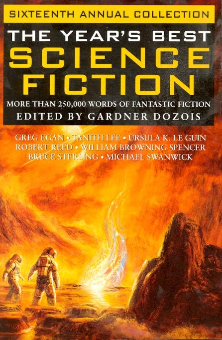 The Year's Best Science Fiction: Sixteenth Annual Collection. Gardner Dozois.