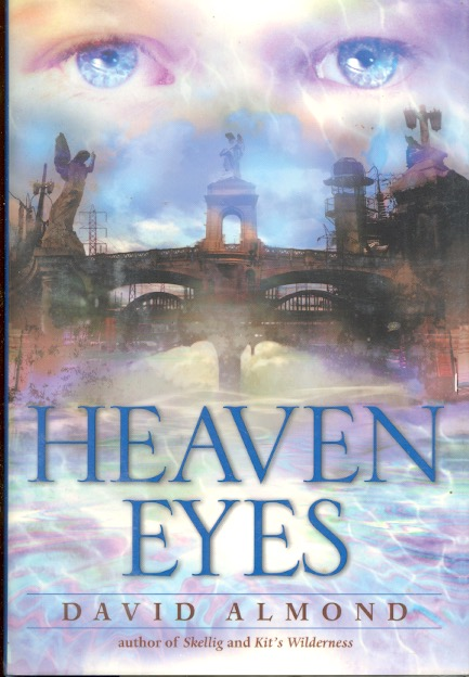 Heaven Eyes. David Almond.