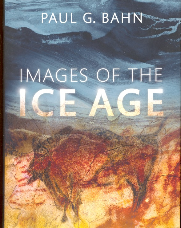 Images of the Ice Age (Third Edition). Paul G. Bahn.