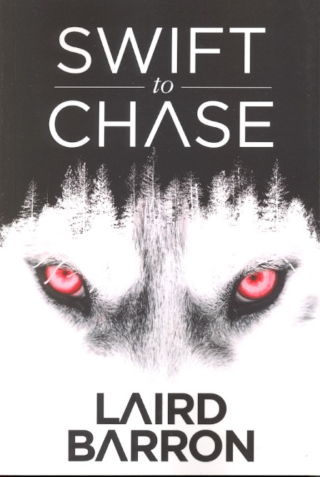 Swift To Chase. Laird Barron.