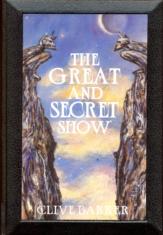 The Great and Secret Show. Clive Barker.