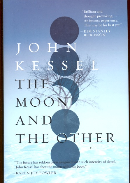 The Moon and the Other. John Kessel.