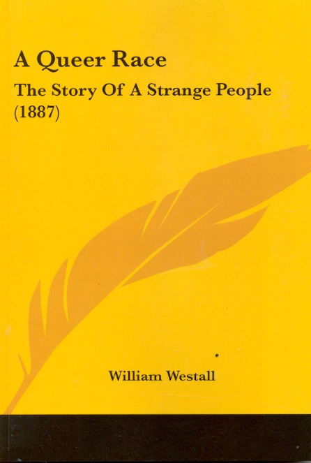 A Queer Race: The Story of a Strange People. William Westall.