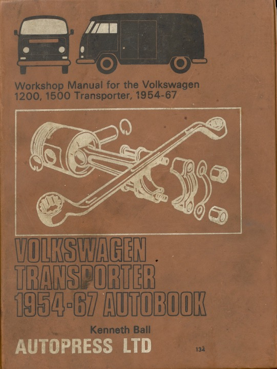 Volkswagen Transporter 1954 -'67 Autobook: Workshop manual for the Volkswagen (Volkswagon) 1200, 1500 Models of the Transporter. Kenneth Ball.