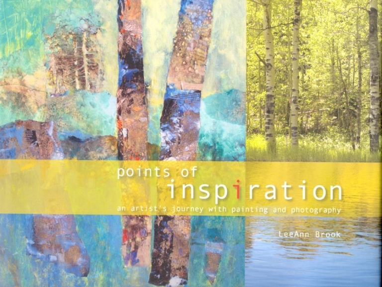 Points of Inspiration: An Artist's Journey with Painting and Photography. LeeAnn Brook.